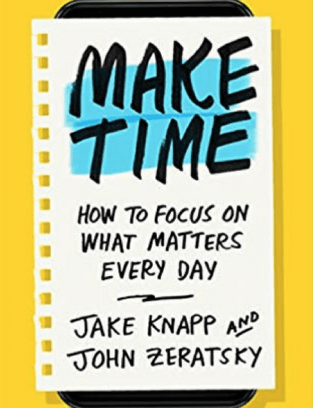 Book cover image of 'Make Time' by Jake Knapp and John Zeratsky