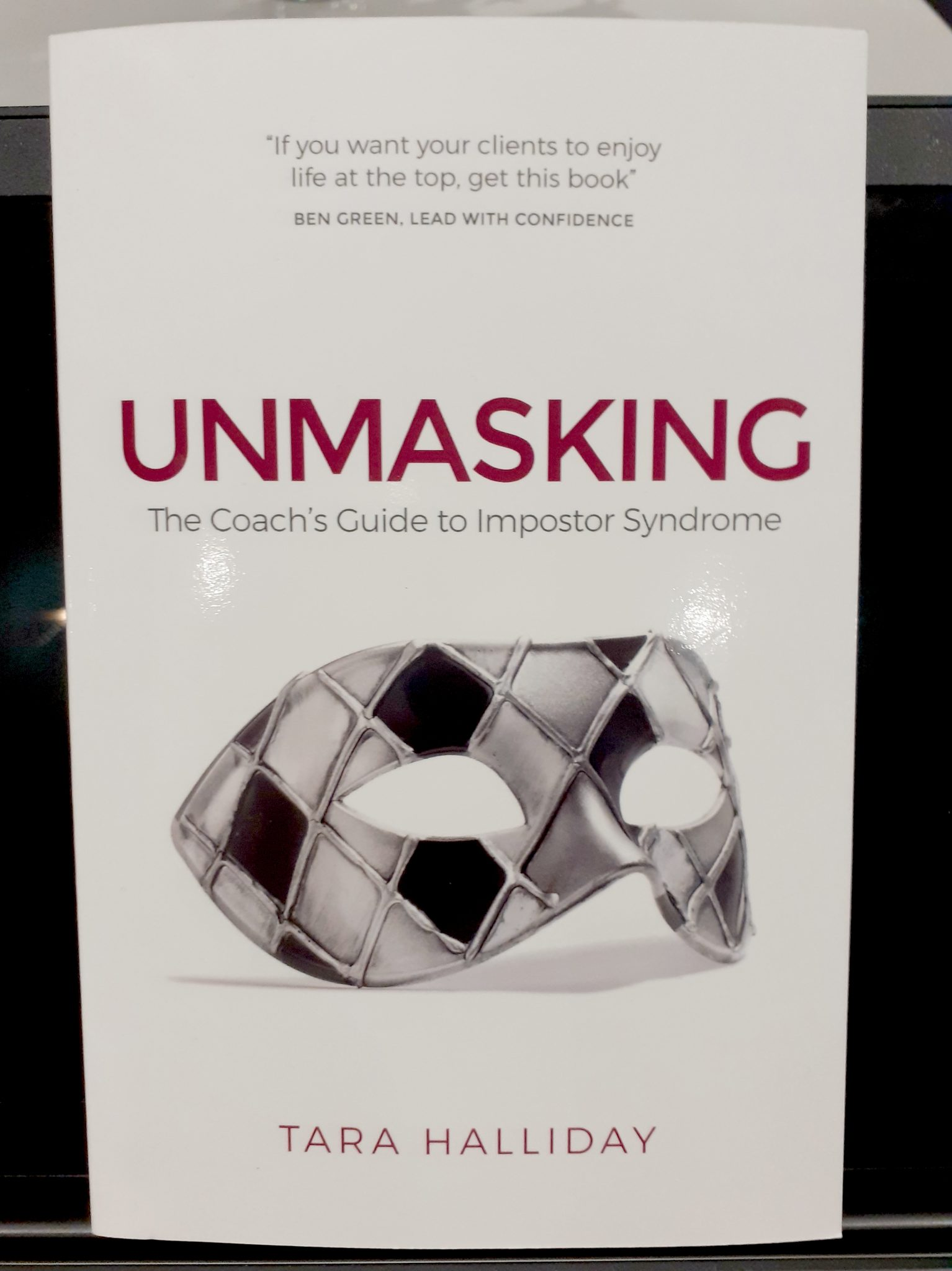 Unmasking The Coach's Guide to Impostor Syndrome by Tara Halliday